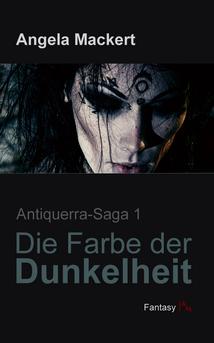 Antiquerra-Saga, Band 1: Die Farbe der Dunkelheit