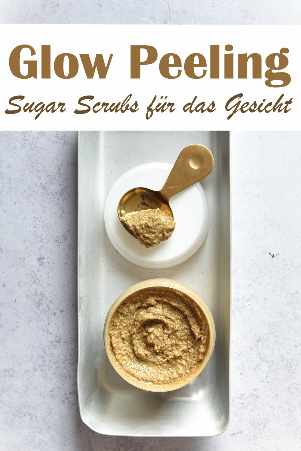 Glow Peeling Sugar Scrubs für das Gesicht, selbst gemacht, aus Kokosöl, Mandelöl, Vitamin E, Goldpulver, Rohrohrzucker, Thermomix, vegan