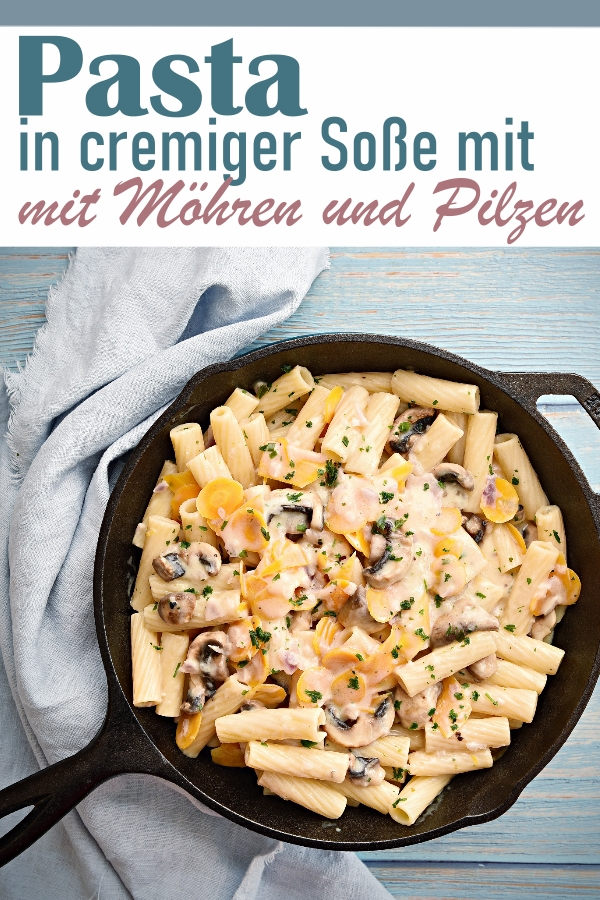 Pasta in cremiger Soße mit Möhren und Pilzen, vegetarisch, vegan machbar, Soße aus dem Thermomix, Mittagessen, Familienküche