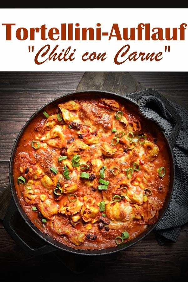 Tortellini Auflauf Chili con oder sin Carne mit Kidneybohnen, Mais, Paprika, Tomaten, Zwiebel, Knoblauch und Gewürzen, Tortellini, gebacken im Ofen, Soße im Thermomix gemacht, vegetarisch Mittagessen