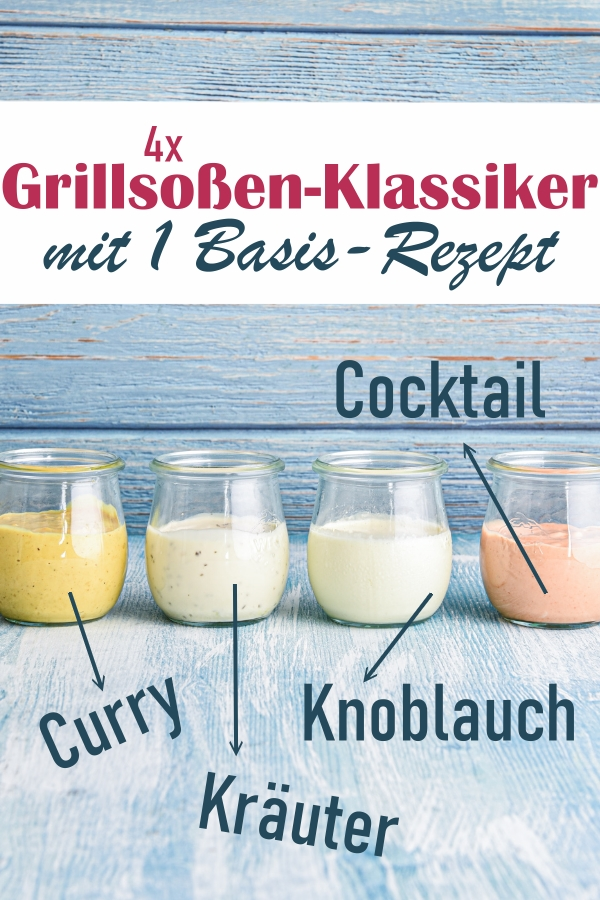 1 Basis Rezept aus dem man 4 x klassische Grillsoße bzw. Baguettesoße machen kann: Curry, Knoblauch, Kräuter, Cocktail, vegan möglich, Thermomix