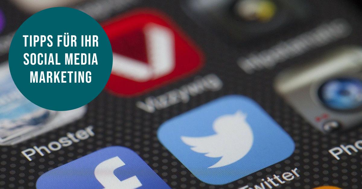 Social Media Marketing Tipps für Facebook, Twitter, Youtube, Instagram Tipps für Unternehmen, Start-ups und Selbstständige