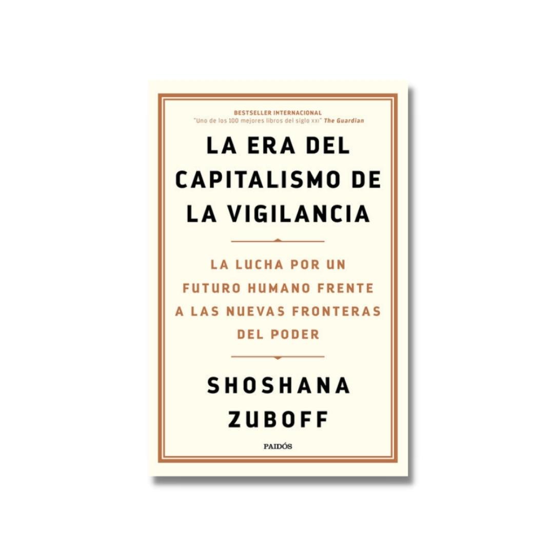 'La era del capitalismo de la vigilancia', de Shoshana Zuboff