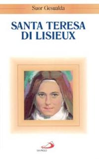 2010 28a edizione di S. Teresa di Gesù Bambino - Vita della Santa scritta  da Suor Gesualda