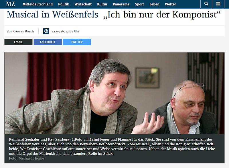 """LINK zum Anklicken: Mitteldeutsche Zeitung vom 22.03.2016: Musical in Weißenfels """"Ich bin nur der Komponist"""" (von Carmen Busch)"""