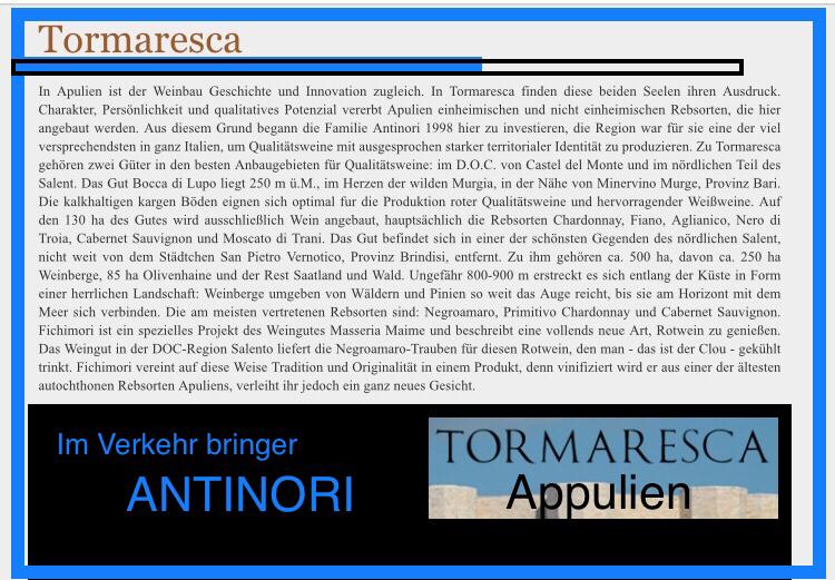 Sehr gute Primitivo , Ettore , Tormaresca  rosso auch Bianco , sehr feine Olivenöl