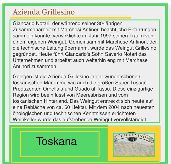 Grillesino in Maremma wie auch die großen Super Tuscan Ornellaia und Guado al Tasso im Besitz von Antinori , ein Geheimtipp in Maremma