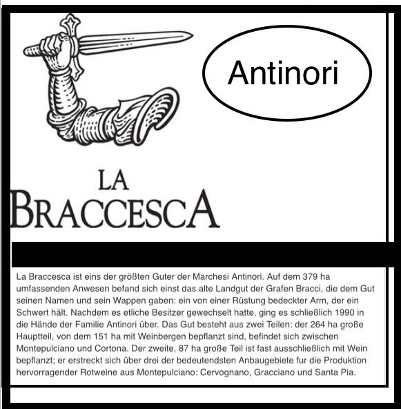 Eins der größten Guter der Marchesi Antinori , sehr gute Vino Nobile de Montpulciano.