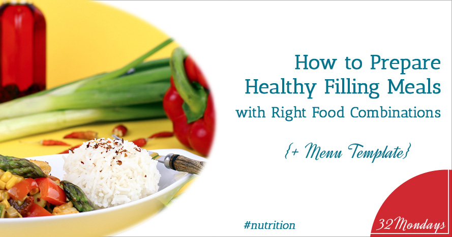 How to prepare healthy filling meals with right food combinations (+ menu template)