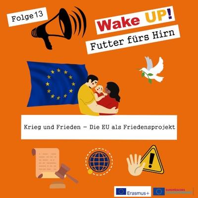 Folge 13 - Krieg und Frieden/EU als Hort des Friedens