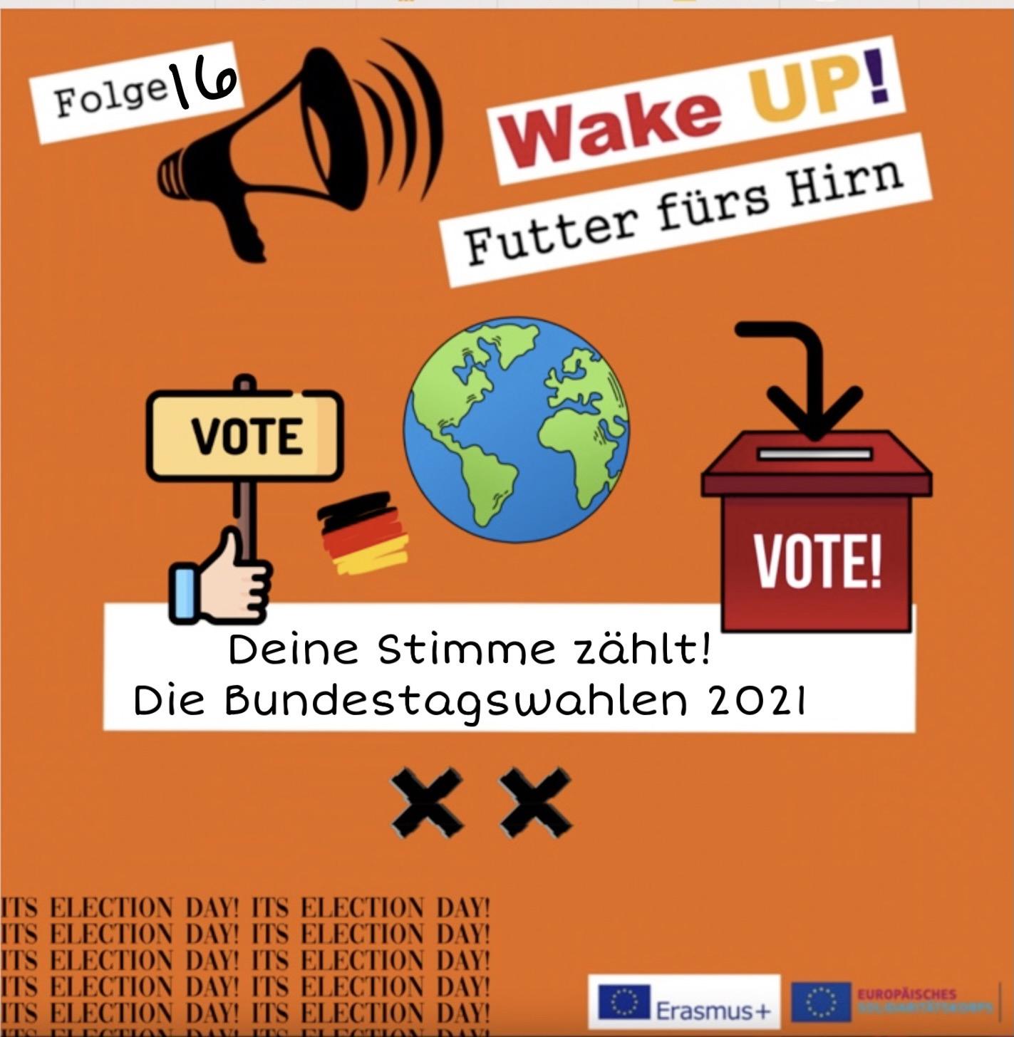 Folge 16 - Deine Stimme zählt! Die Bundestagswahlen 2021