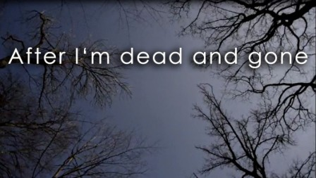 After I'm dead and gone
