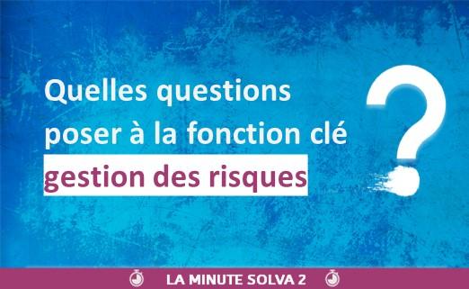 Quelles questions poser à la fonction clé Gestion des risques ?