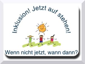 Inklusionskinder unter der Sonne. Text: Inklusion! Jetzt auf stehen! Wenn nicht jetzt, wann dann?