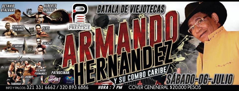 Armando Hernández y su combo en Centro de eventos PRESTIGE 06 Julio 2019