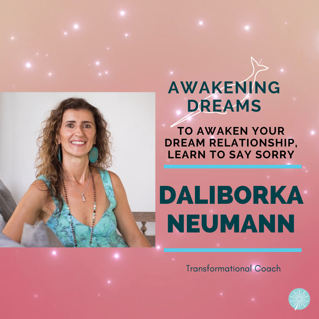 To Awaken Your Dream Relationship, Learn To SaySorry