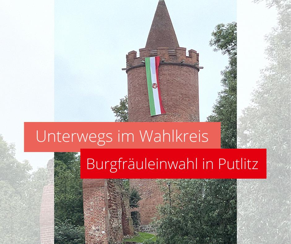 Unterwegs im Wahlkreis - Burgfräuleinwahl in Putlitz