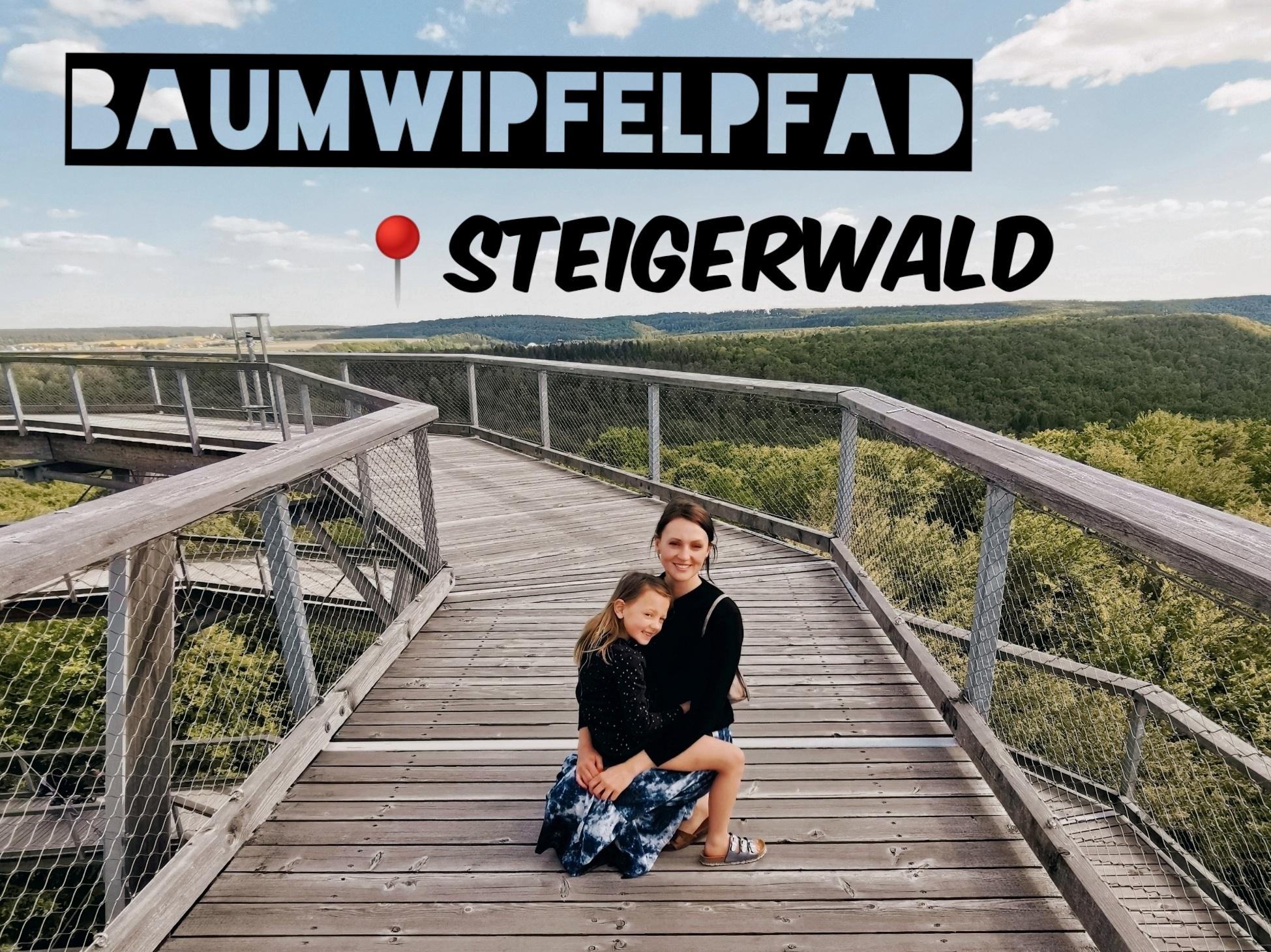 Into the Woods: Baumwipfelpfad Steigerwald - Familienausflug  ins Grüne
