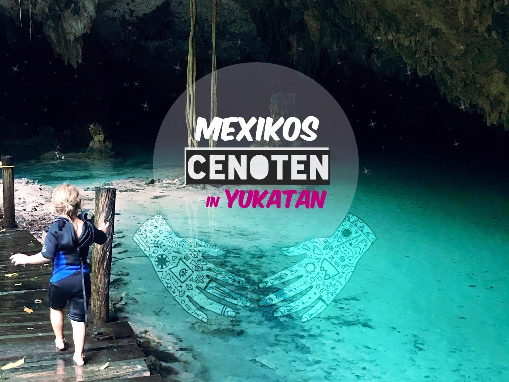 Die geheimnisvollen Cenoten auf der Yucatán-Halbinsel, heilige Höhlen und Tor zur Unterwelt der Maya