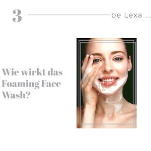 Wie wirkt der Foaming Face Wash?