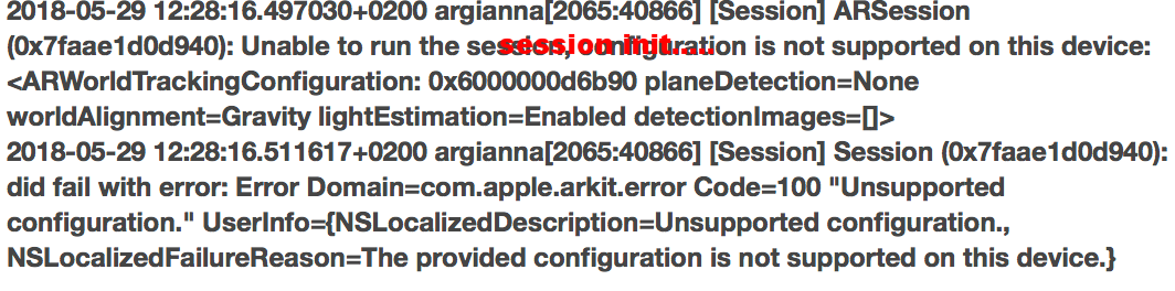 ARKit Session-Initialisierungsfehler: 2018-05-29 12:28:16.497030+0200 argianna[2065:40866] [Session] ARSession (0x7faae1d0d940): Unable to run the session, configuration is not supported on this device: <ARWorldTrackingConfiguration: 0x6000000d6b90 planeD