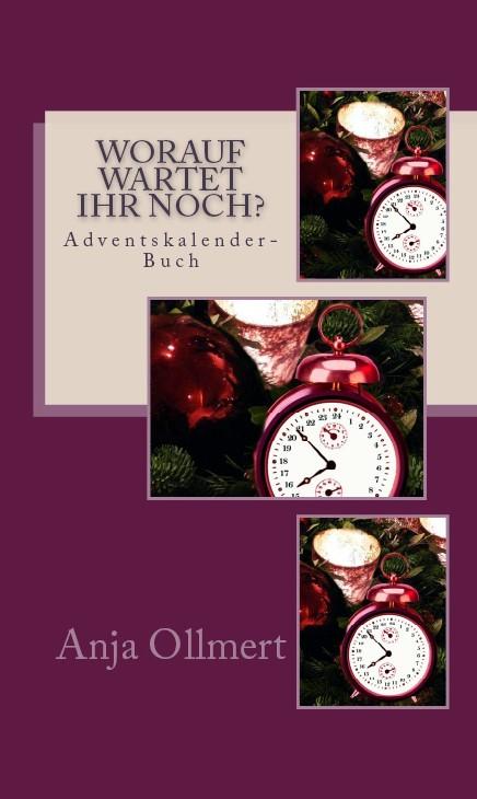 Worauf wartet ihr noch? ISBN-13:  978-1490902142