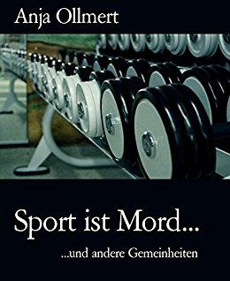 Sport ist Mord...und andere Gemeinheiten - ISBN-13: 978-1500129712