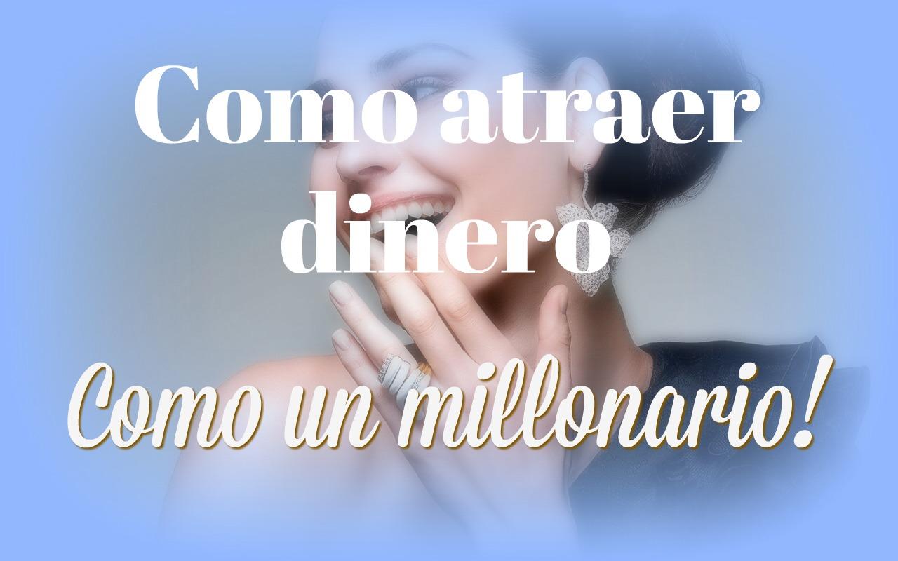 Atraer dinero como un millonario