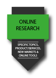 Online research: specific topics, product/services, new markets & online tools