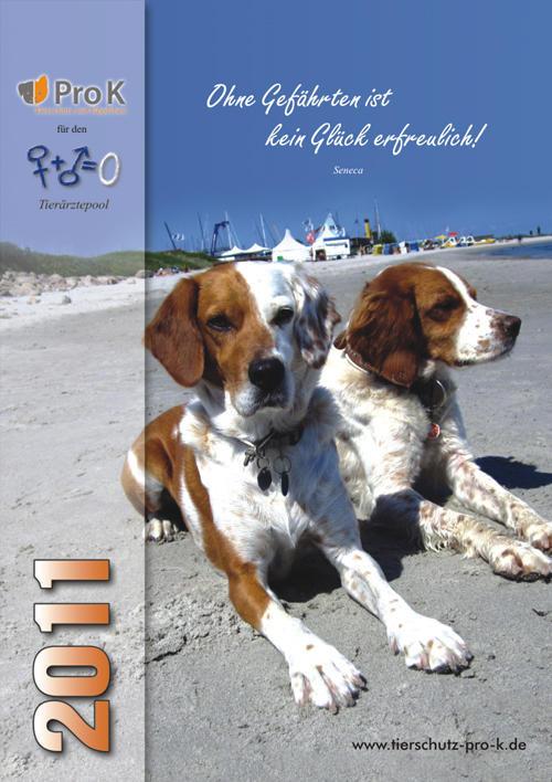 Der Pro K Kalender 2011 zu Gunsten des Tierärztepools!
