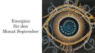 Energien für den Monat September * Schöpfung, Chaos und Verdichtung *