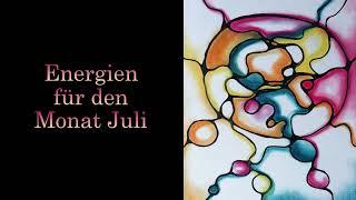 Energien für den Monat Juli * Der äußere Wandel kommt in großen Schritten *