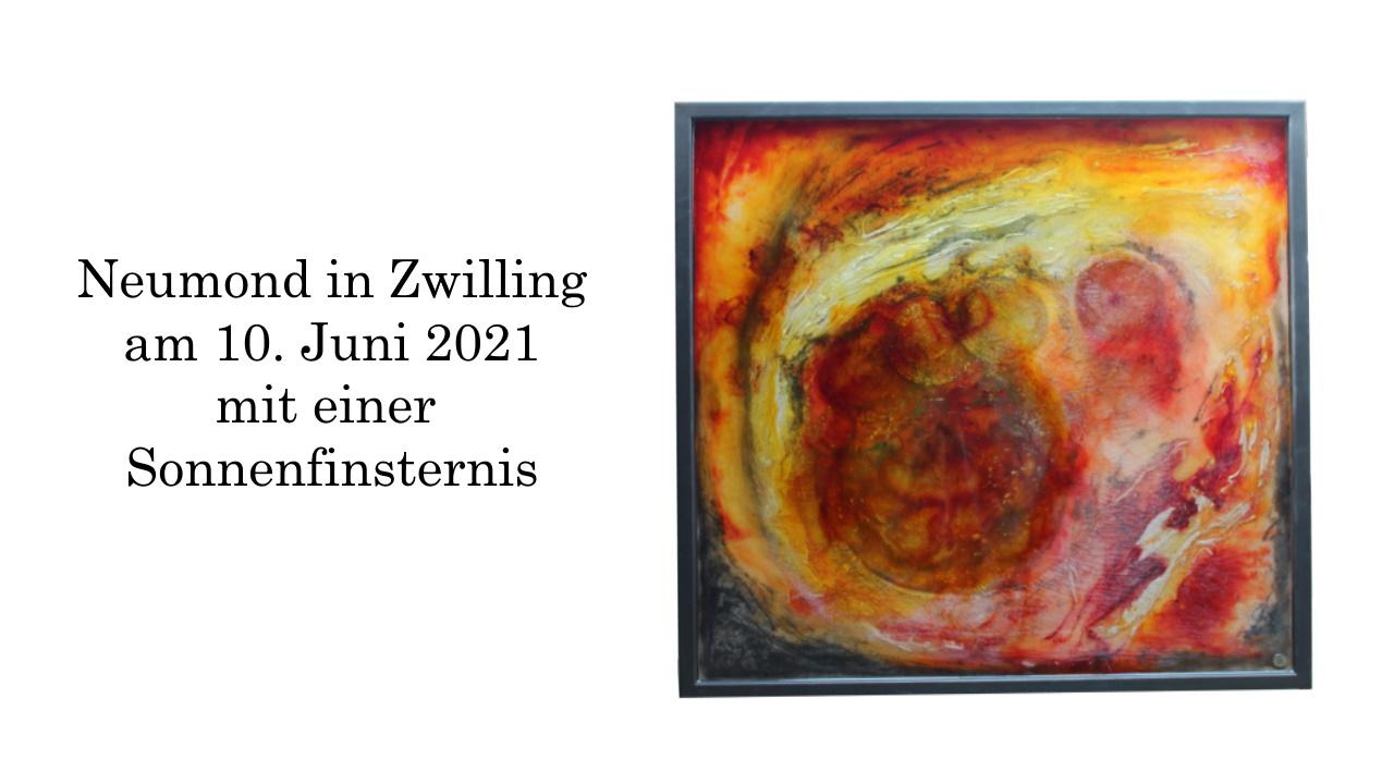 Neumond in Zwilling 10. Juni 2021 mit Sonnenfinsternis