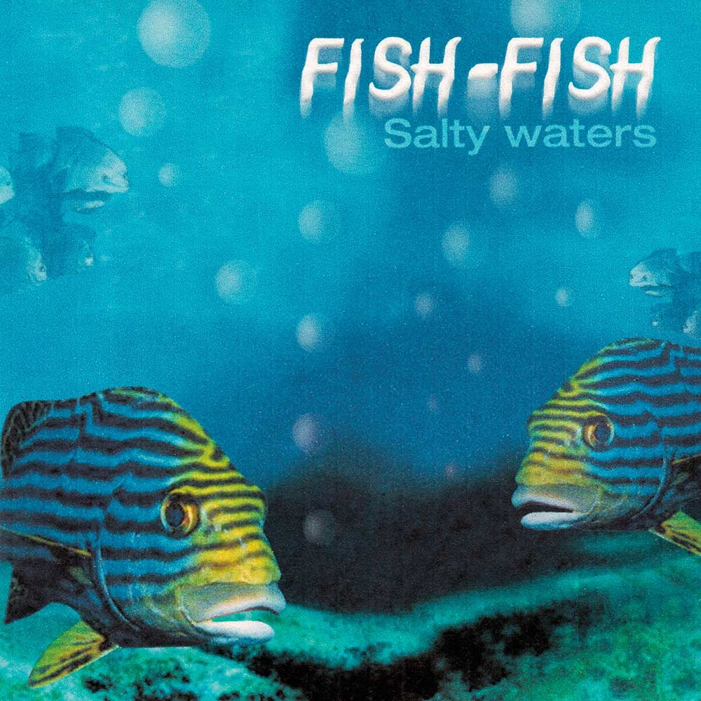 CD Fish-Fish – Salty Waters (2005)