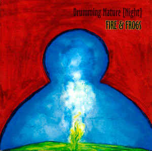 CD Drumming Nature – Fire & Frogs (2005)