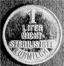 So sahen die »Milchmünzen« der Säuglingsmilchanstalt der Stadt Eupen aus, die im Jahre 1906 geprägt wurden. Mit diesen Münzen erhielt man einwandfreie Vollmilch.