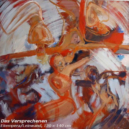 Das Versprechen, 130 x 140 cm, Eitempera/Leinwand