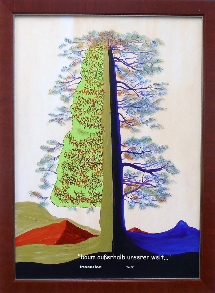 """""""Ein Baum außerhalb unserer Welt""""                  77*57"""