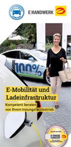 """Flyer """"E-Mobilität und Ladeinfrastruktur – kompetent beraten von Ihrem Innungsfachbetrieb"""""""