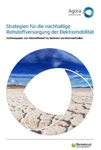 """Synthesepapier """"Strategien für die nachhaltige Rohstoffversorgung der Elektromobilität"""" des Öko-Instituts für die Agora Verkehrswende"""