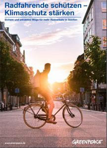 Greenpeace fordert sichere und attraktive Wege für mehr Radverkehr in Städten.