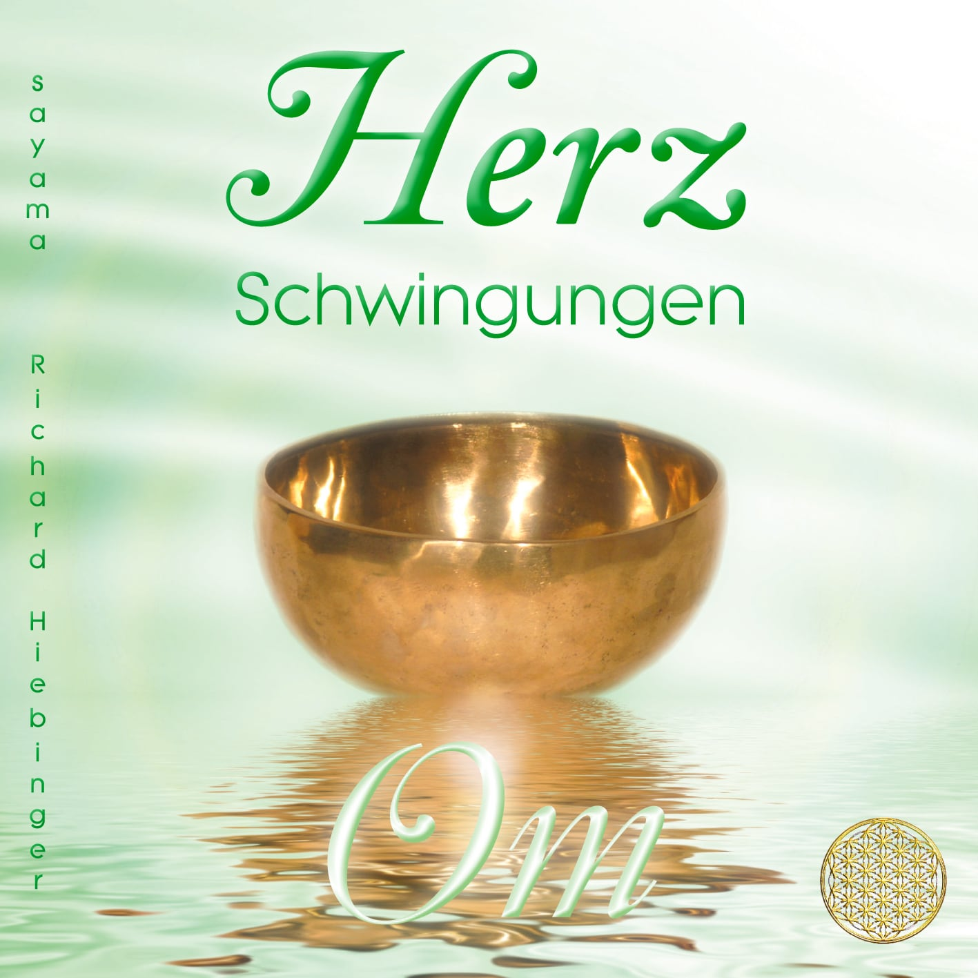Das Titelbild der CD Herzschwingungen Om. Eine goldene, große Klangschale vor grün-weissem Hintergrund mit der Blume des Lebens