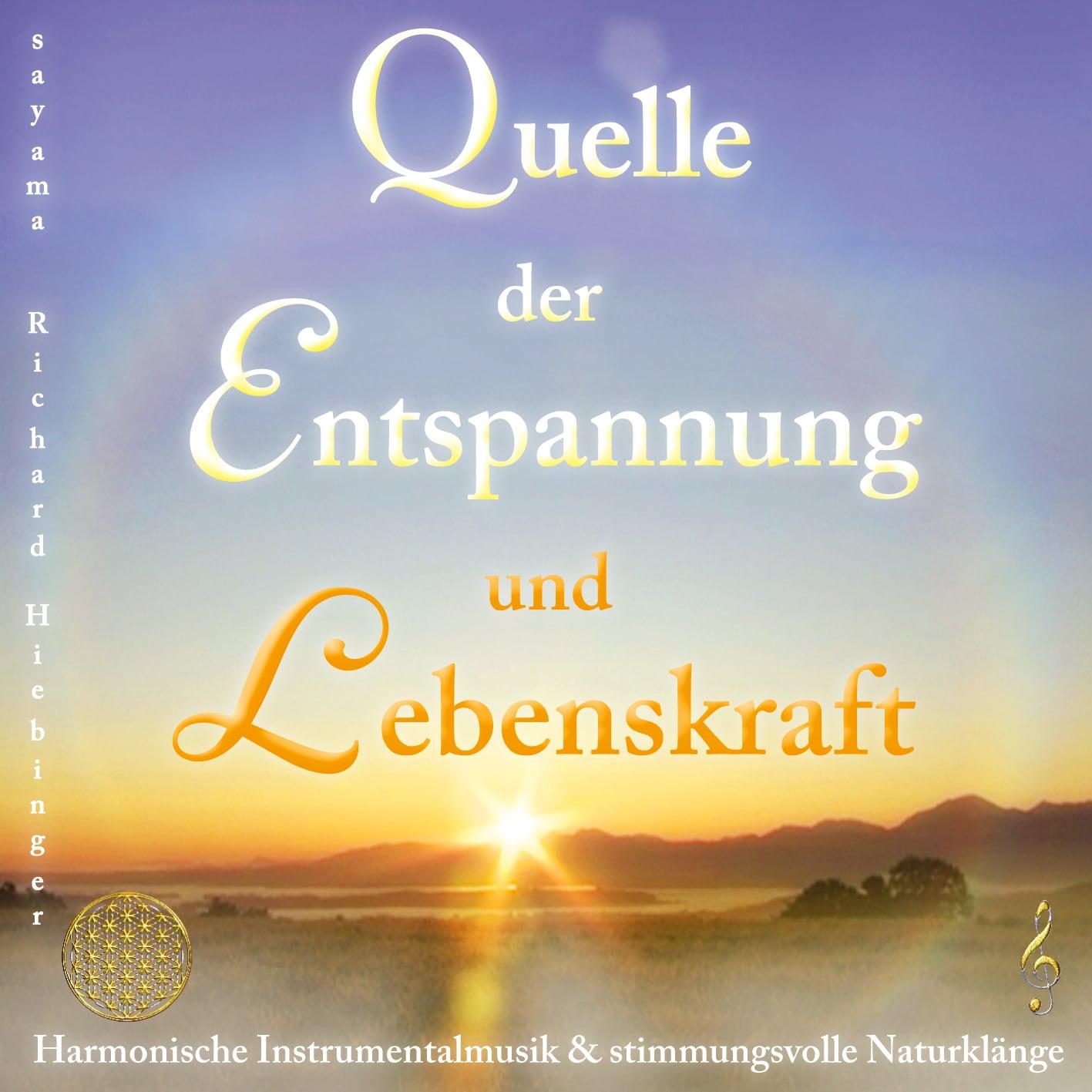 Titelbild der CD Quelle der Entspannung und Lebenskraft von Richard Hiebinger Sayama Music. Ein leichter Regenbogen über einem Sonnenuntergang mit Bergen und einem See. Die Blume des Lebens.