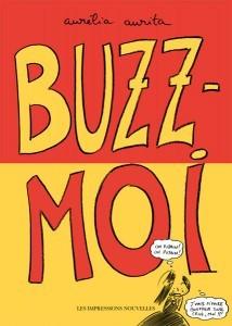 Buzz-moi, Les Impressions Nouvelles, 2009