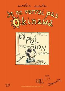 Je ne verrai pas Okinawa, Les Impressions Nouvelles, 2008