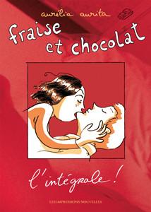 Fraise et Chocolat : L'intégrale ! , Les Impressions Nouvelles, 2014