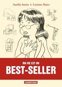 Ma vie est un best-seller (en collaboration avec Corinne Maier), Casterman, 2015