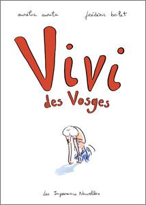 Vivi des Vosges (en collaboration avec Frédéric Boilet), Les Impressions Nouvelles, 2011