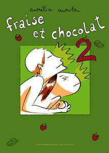 Fraise et Chocolat 2, Les Impressions Nouvelles, 2007