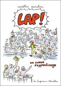 LAP ! Un roman d'apprentissage, Les Impressions Nouvelles, 2014
